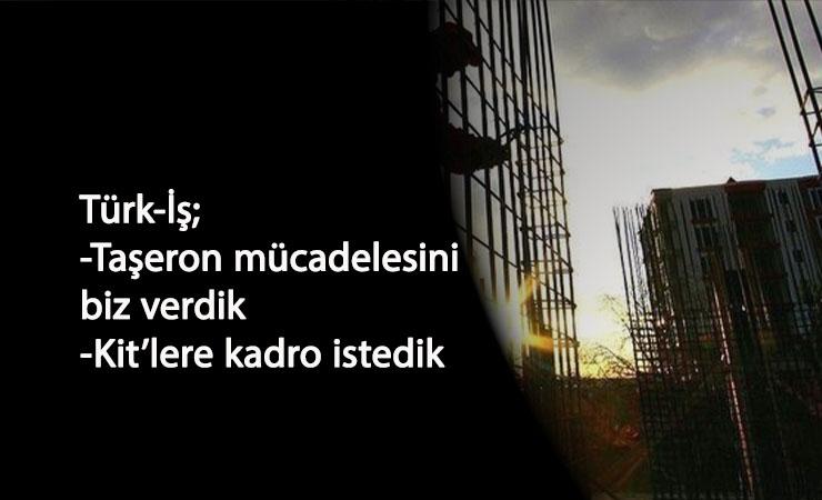 Türk-İş: Taşeron mücadelesi bizimle başladı
