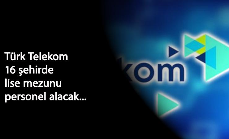 Türk Telekom Çağrı Merkezi'ne lise mezunu personel alınacak