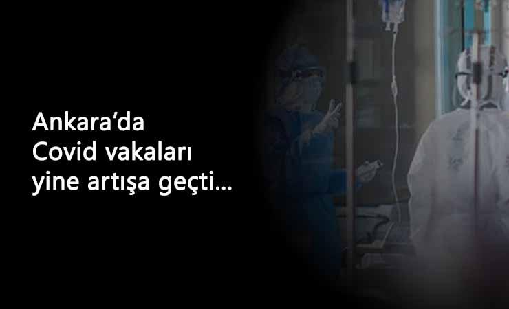 Ankara'da Corona vakaları hala fazla: Uzmanlar uyarıyor
