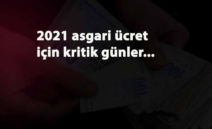 2021 asgari ücret görüşmeleri bekleniyor: Türk-İş ve TİSK teklifi için geri sayım