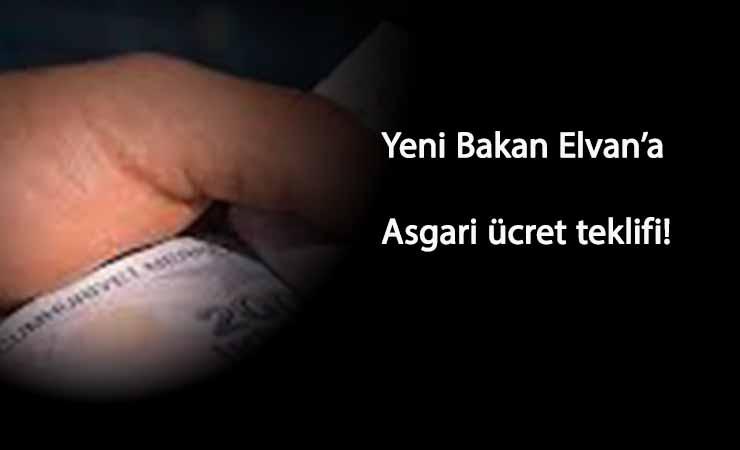 Yeni Bakan Lütfi Elvan'a ilk çağrı 2021 asgari ücret için geldi
