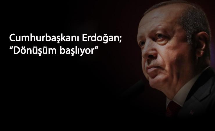 Cumhurbaşkanı Erdoğan: Yeni bir reform dönemi başlatıyoruz