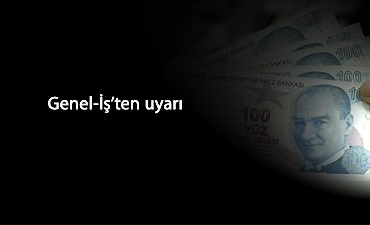 """Genel-İş'ten ücretsiz izin uyarısı: """"Kıdem Tazminatı gasp ediliyor"""""""
