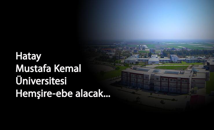 Mustafa Kemal Üniversitesi sözleşmeli hemşire ve ebe alacak