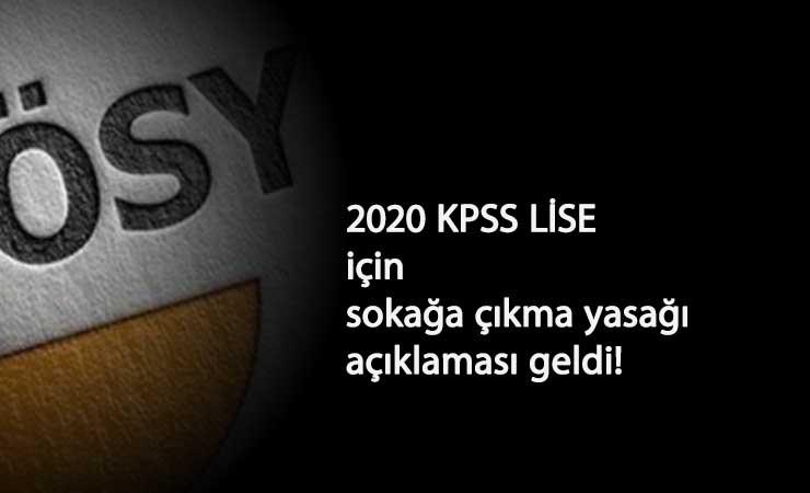ÖSYM'den 2020 KPSS Ortaöğretim açıklaması: Sokağa çıkma yasağı nasıl olacak?