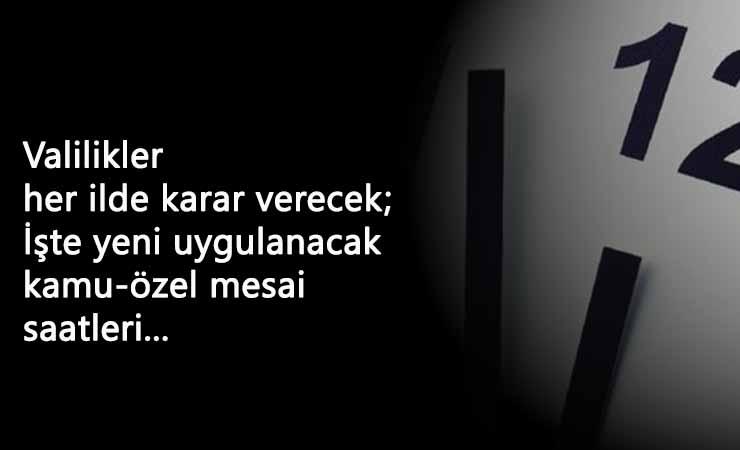 İşte Türkiye geneli yeni mesai saatleri: Kamu ve özel sektör mesai saalteri değişti