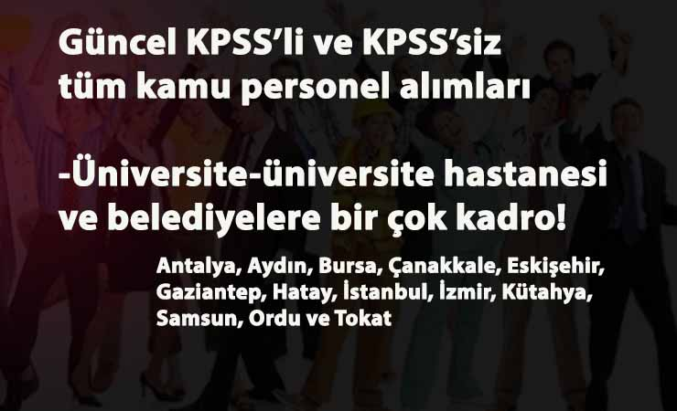 Güncel KPSS'li ve KPSS'siz personel alımları: Üniversite- Üniversite hastanesi- Belediyeler