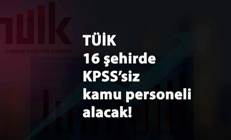 TÜİK temizlik ve güvenlik görevlisi alacak: KPSS yok! 16 şehir