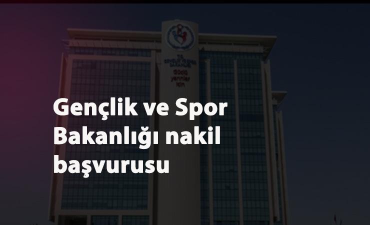 Gençlik ve Spor Bakanlığı yer değiştirme ve nakil başvurusu başladı