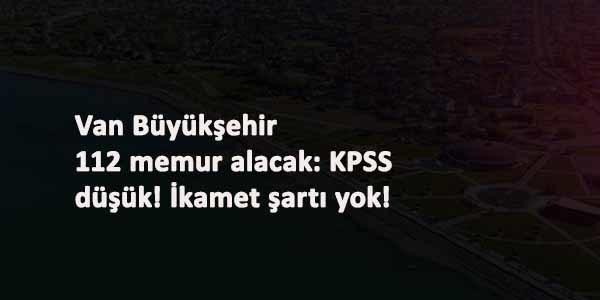 Van Büyükşehir Belediyesi düşük KPSS ile yüzlerce memur arıyor