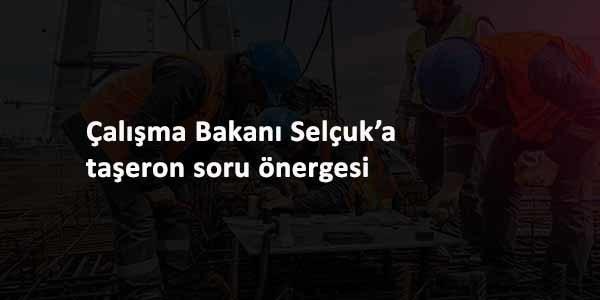 Çalışma Bakanı Selçuk'a taşeron soru önergesi