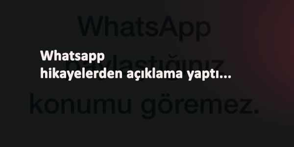 Whatsapp hikayeleri dikkat çekti: Facebook ile paylaşmıyoruz