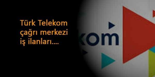 Türk Telekom çağrı merkezi ilanları: En az lise mezunu adaylar