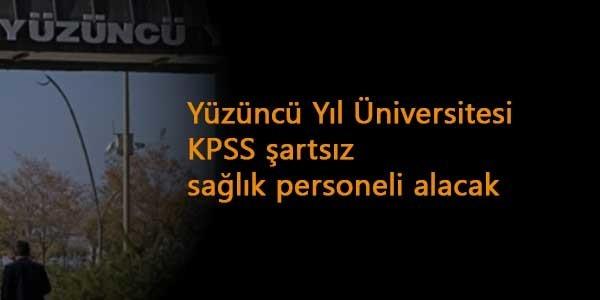 Van Yüzüncü Yıl Üniversitesi KPSS şartsız sağlık personeli alacak
