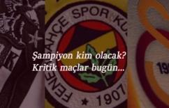 Süper Lig yarışında kritik hafta: Şampiyon kim olacak?