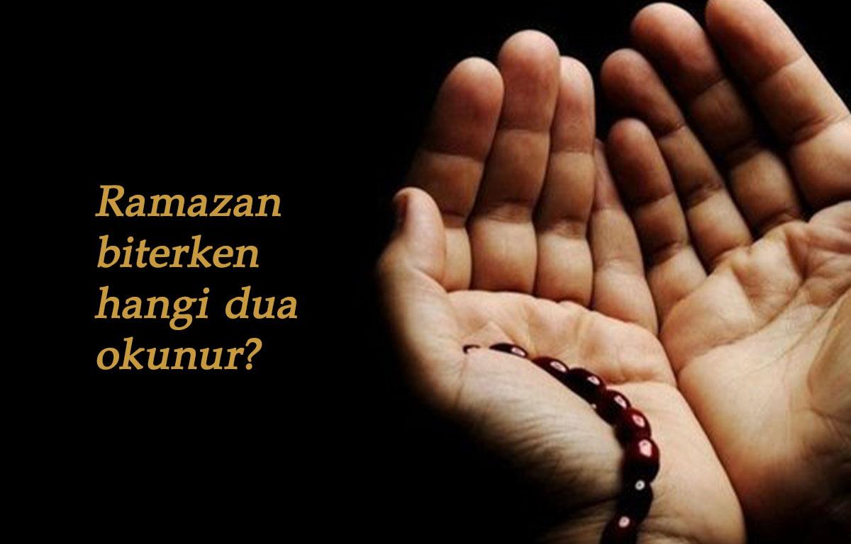 Ramazan biterken okunacak dua hangisi? Ramazan'ın son günü duası