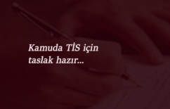 Kamuda TİS'in ilk taslağı sona erdi: TİS için Süreç yaklaşıyor