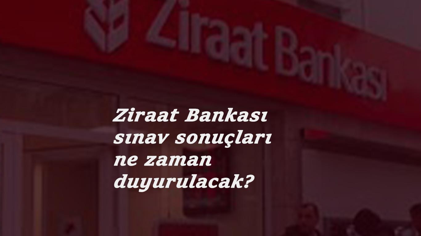 Ziraat Bankası personel alımı 2021 sınav sonuçları ne zaman açıklanacak?