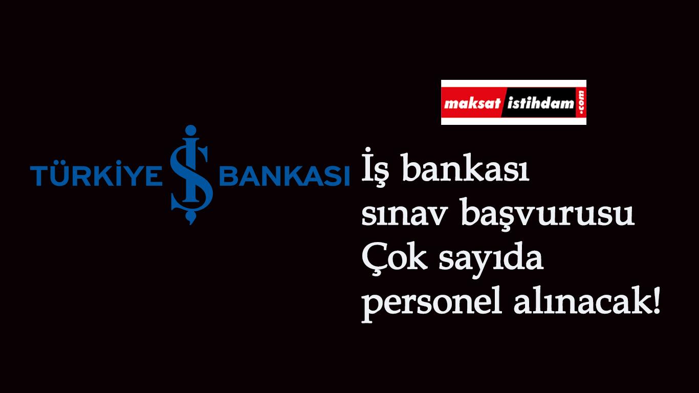 İş Bankası personel alımı başladı: İşte aranan şartlar