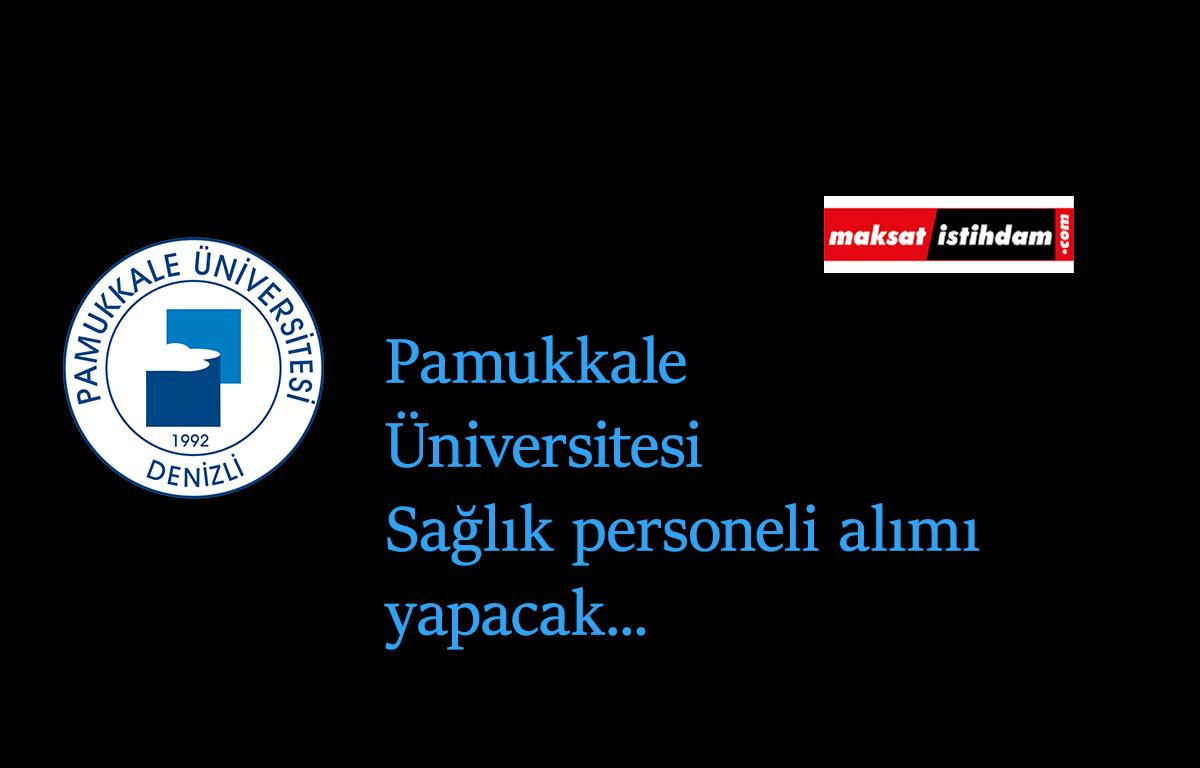 Pamukkale Üniversitesi sözleşmeli sağlık personeli alımı yapacak