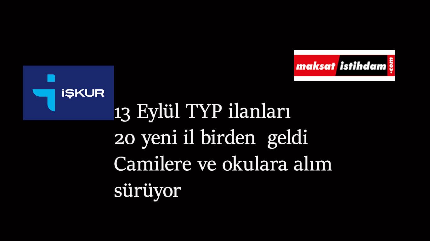 13 Eylül TYP ilanları: Camilere ve okullara TYP alımı var!