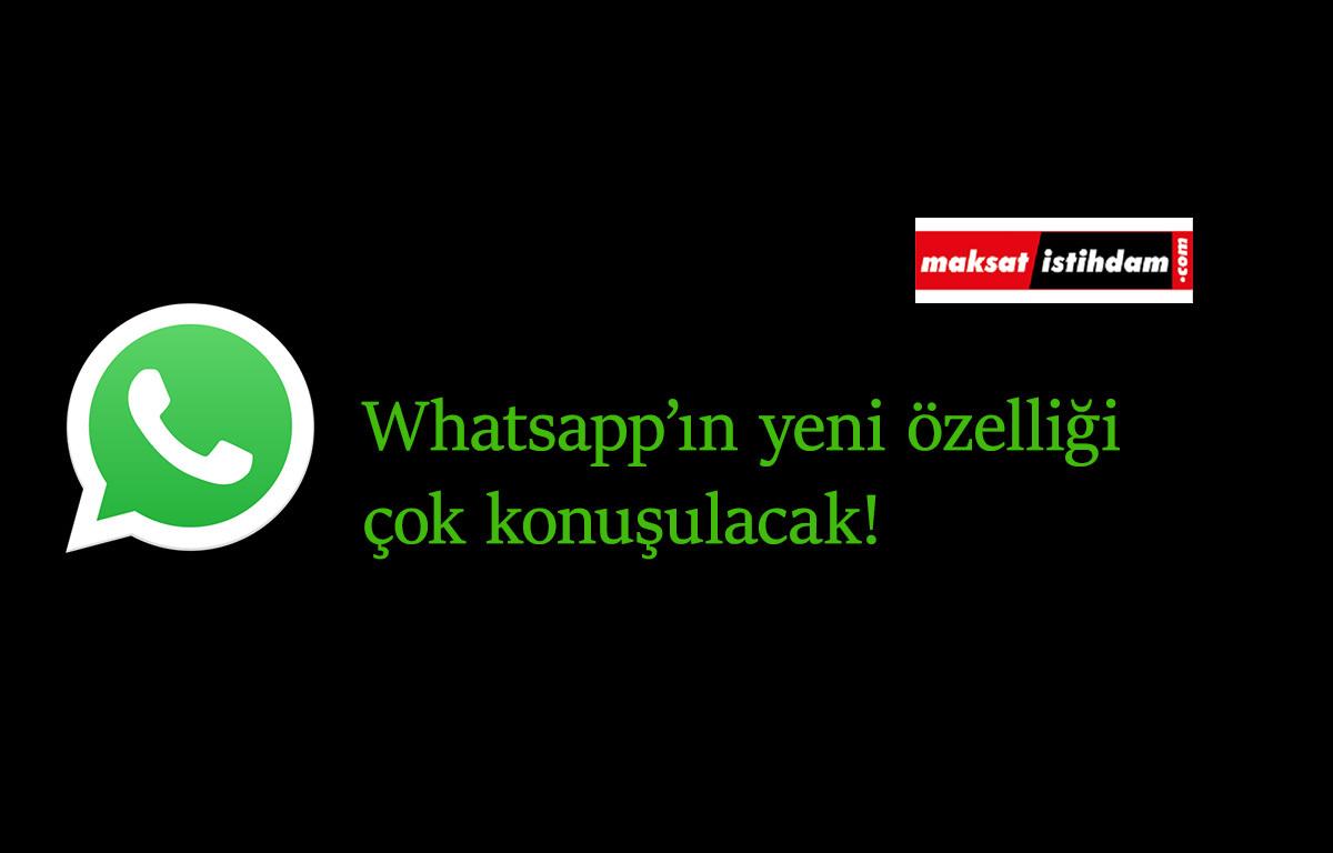 Whatsapp'a harika bir özellik geliyor: Büyük sorunu çözecek