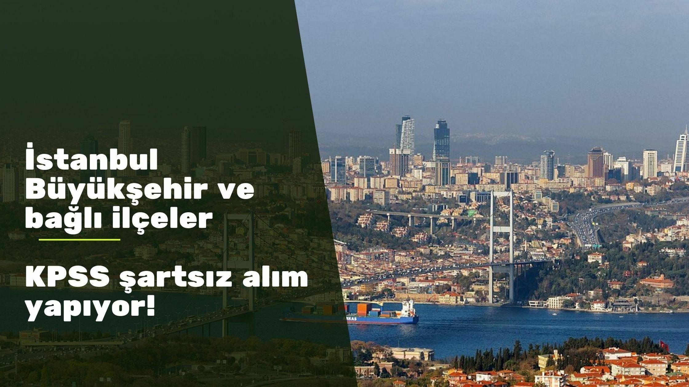 İBB ve İstanbul belediyelerine KPSS şartsız kamu personeli alımı var